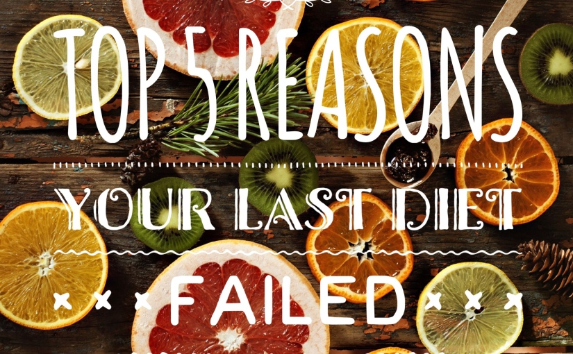 Top 5 Reasons Your Last DietFailed